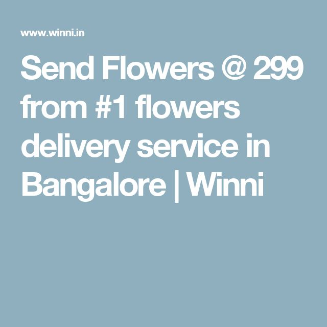 Send Flowers @ 299 from #1 flowers delivery service in Bangalore | Winni