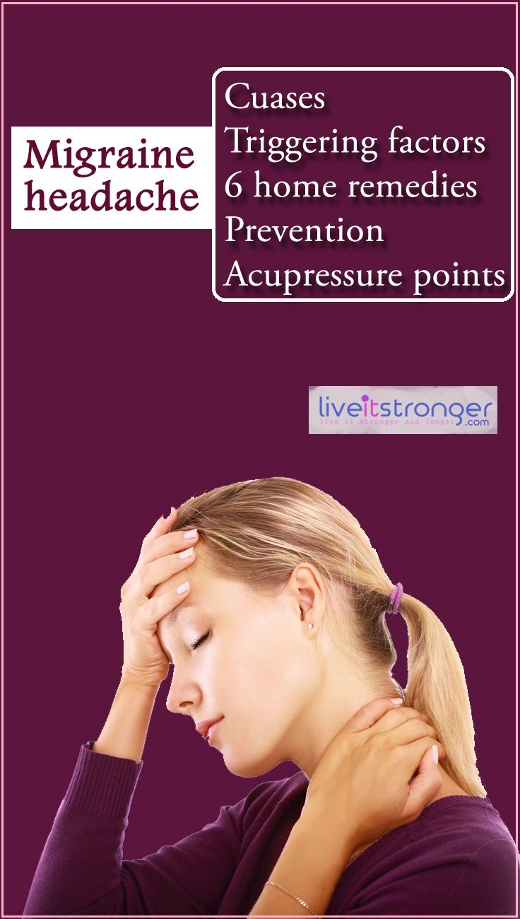 #migraine headache | #cause, triggering factors . 6 home remedies, acupressure points to alleviate pain . #migraine #headache #homeremdies Click image to learn more