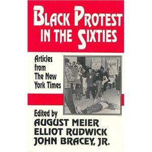 Black Protest in the Sixties: Elliott M. Rudwick, August Meier, John H. Bracey: 9781558760325: Books - Amazon.ca