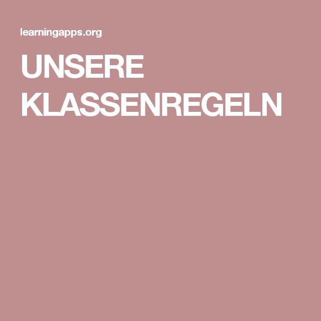 UNSERE KLASSENREGELN