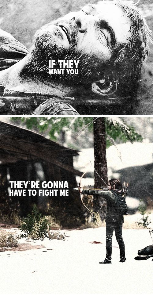 If they want you, they're gonna have to fight me - The Last of Us (One of my all time favorite zombie games)