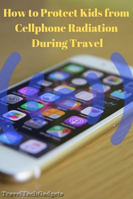 5 Tips To Protect Kids from Cellphone Radiation During Travel