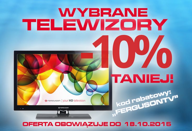 Od dziś do 18.10.2015 mamy 10% rabatu dla Wszystkich na zakup telewizorów w naszym sklepie.  http://sklep.ferguson.pl/pl/n/4