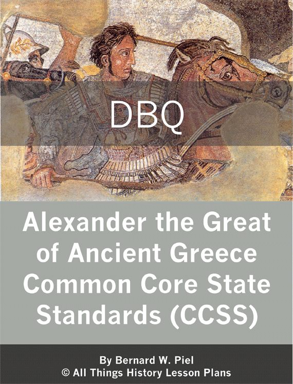 alexander the great dbq essay Mini-dbq: how great was alexander the great overview: alexander iii of macedonia streaked like a meteor across the ancient world when he was only 20, he inherited an empire that included the kingdom of macedonia and the city-states of greece almost.