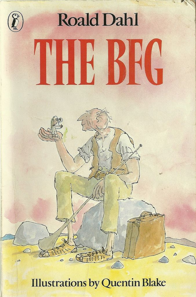 The BFG by Roald Dahl, illustrated by Quentin Blake
