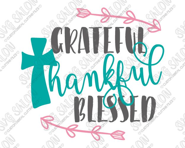 Grateful Thankful Blessed Cut File In Svg Eps Dxf Jpeg