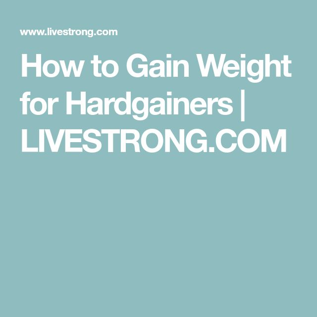 How to Gain Weight for Hardgainers   LIVESTRONG.COM