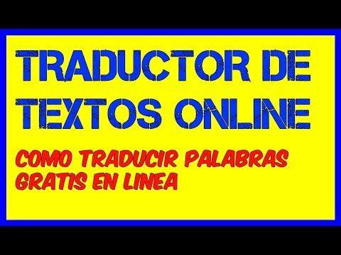 MEJOR TRADUCTOR ONLINE GRATIS Como Traducir Textos y Palabras Traductor en linea Gratuito - YouTube