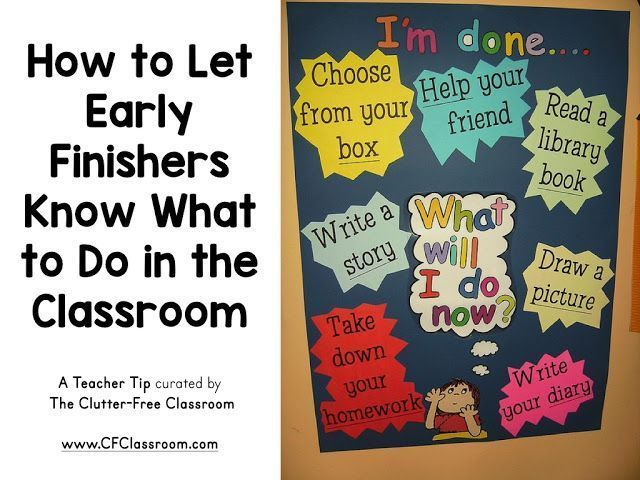 "If students finish their work quickly and don't know what to do next it often leads to behavior problems. This blog post from the Clutter-Free Classroom shows teachers one way to avoid the question ""I'm done. What do I do now?"""