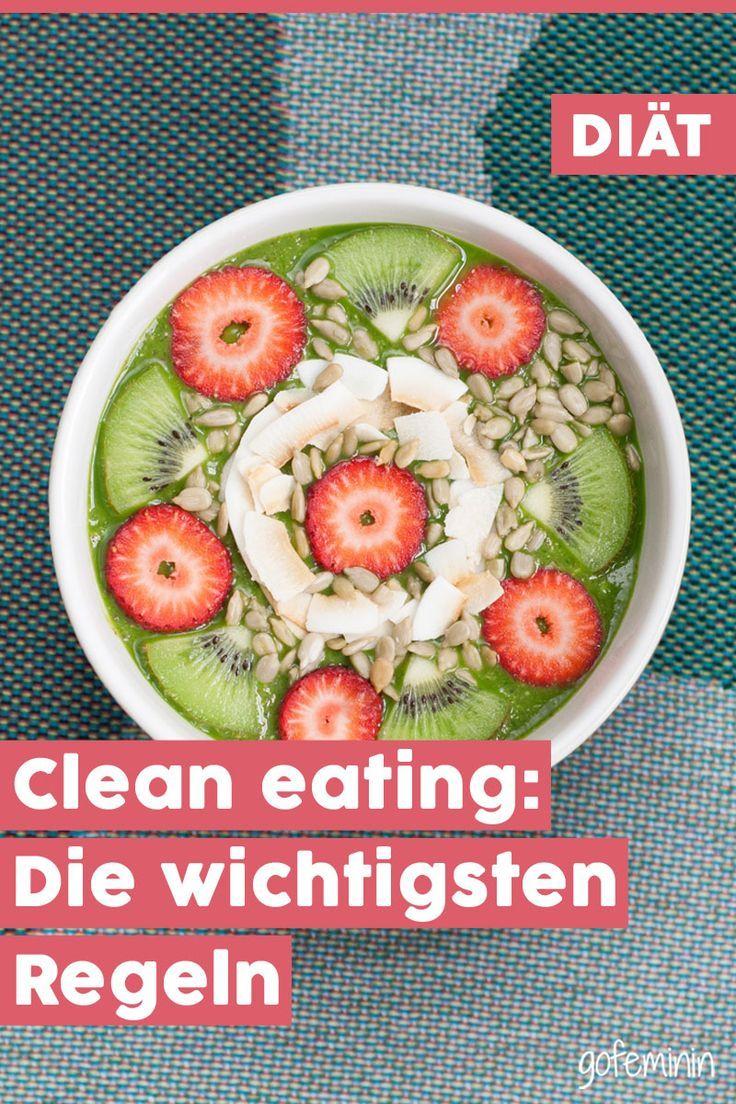 Ernahrungstrend Clean Eating Die Wichtigsten Regeln Und Was Wirklich Dahinter Steckt Rezepte Gesund Ernahrung Lebensmittel Essen