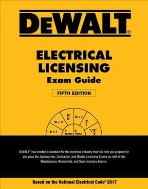 Dewalt Electrical Licensing Exam Guide: Based on the 2017 NEC