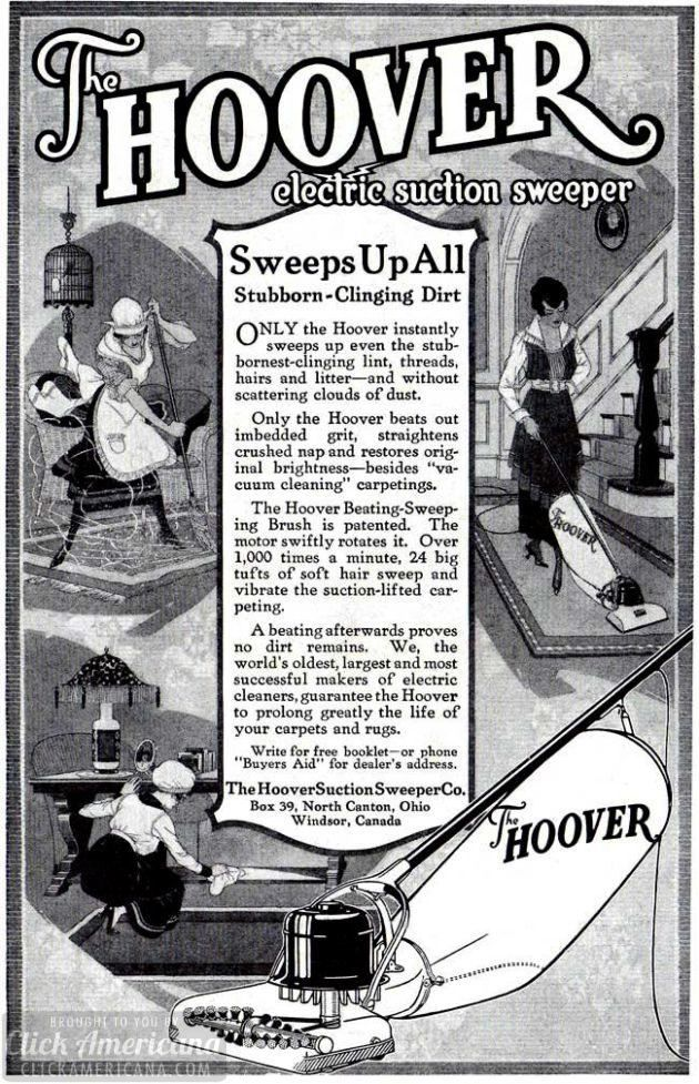 """The Hoover electric suction sweeper (1918)  Sweeps up all stubborn clinging dirt  Only the Hoover instantly sweeps up even the stubbornest-clinging lint, threads, hairs and litter — and without scattering clouds of dust. Only the Hoover beats out embedded grit, straightens crushed nap and restores original brightness — besides """"vacuum cleaning"""" carpetings. The Hoover Beating-Sweeping Brush is patented."""