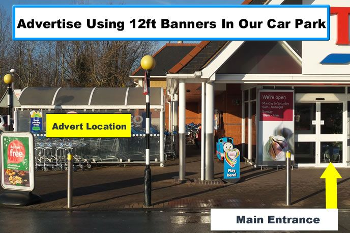 Location Location Location.  Make a massive impact with this high profile banner ad at Stowmarket Tesco