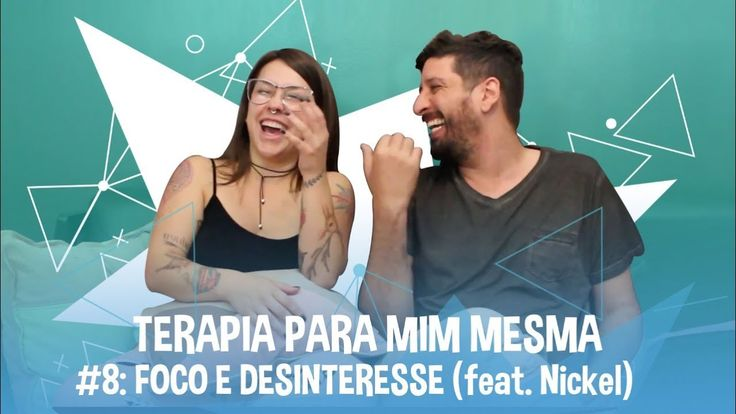 Liked on YouTube: TERAPIA PRA MIM MESMA #8 FALTA DE FOCO E DESINTERESSE feat Nickel
