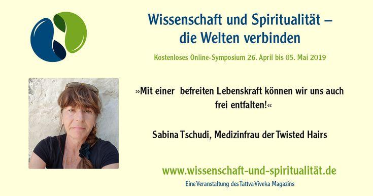 Heute ab 18 Uhr kostenfrei beim Online-Symposium. www.xn--wissensch… Sabina Ts… – Tattva Viveka Magazin