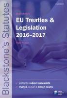 Blackstone's EU treaties & legislation : 2016-2017 / edited by Professor Nigel Foster - SG2 L Fos