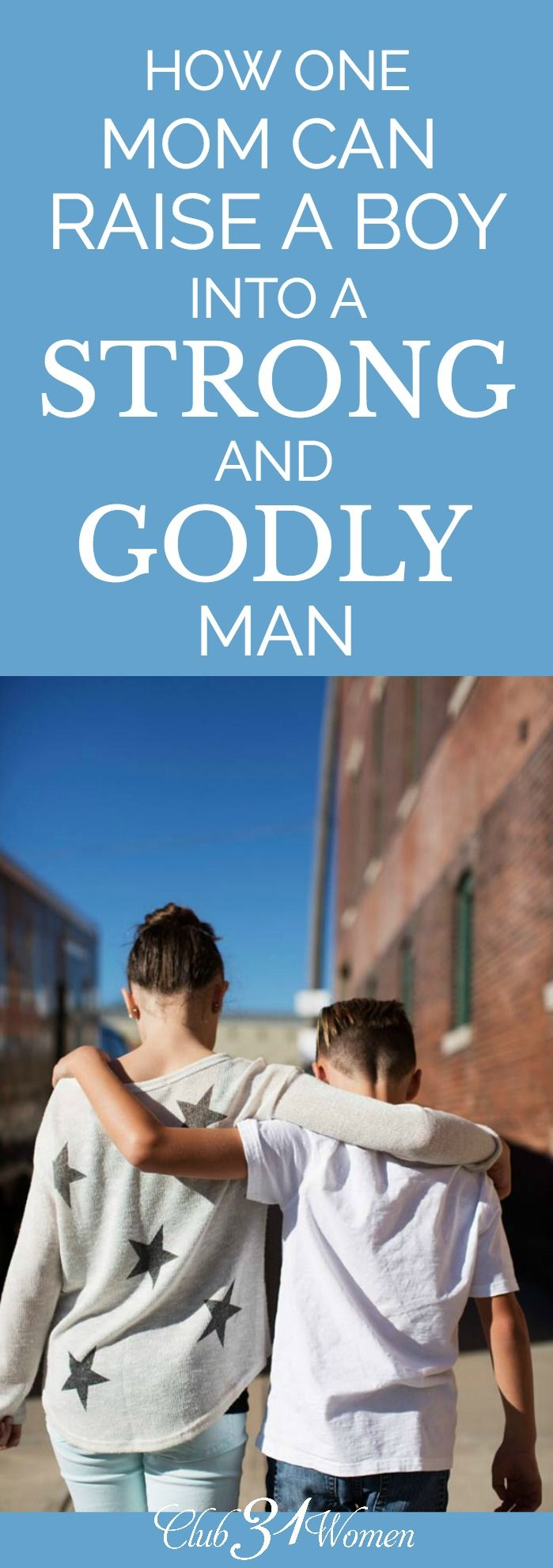 Raising boys can be challenging enough but what if there is no male, Godly role model at home? Here are some ways to raise sons into strong and Godly men.