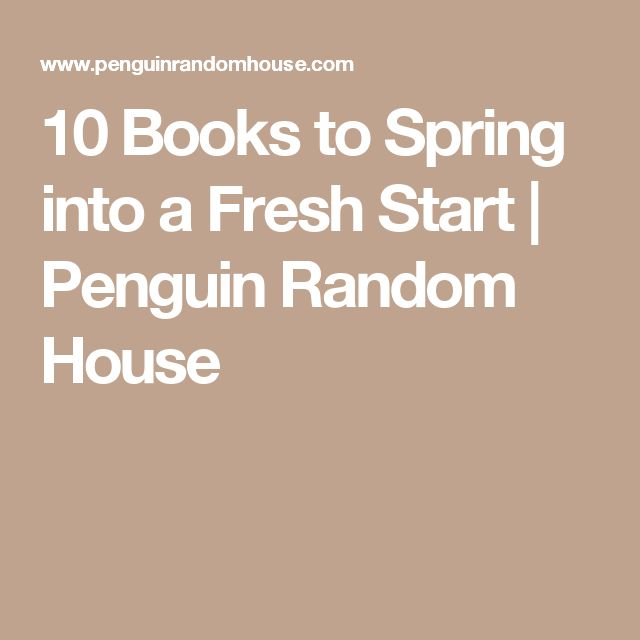 10 Books to Spring into a Fresh Start | Penguin Random House