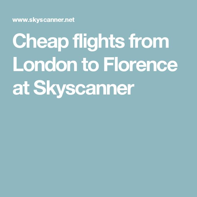 Cheap flights from London to Florence at Skyscanner