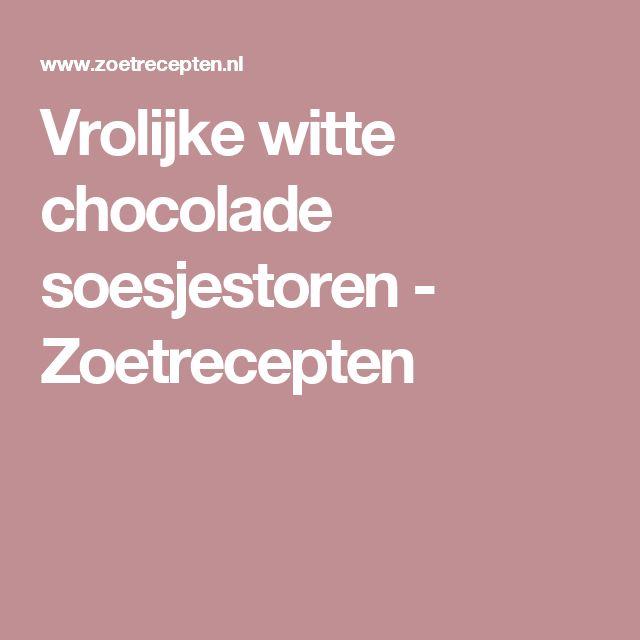 Vrolijke witte chocolade soesjestoren - Zoetrecepten