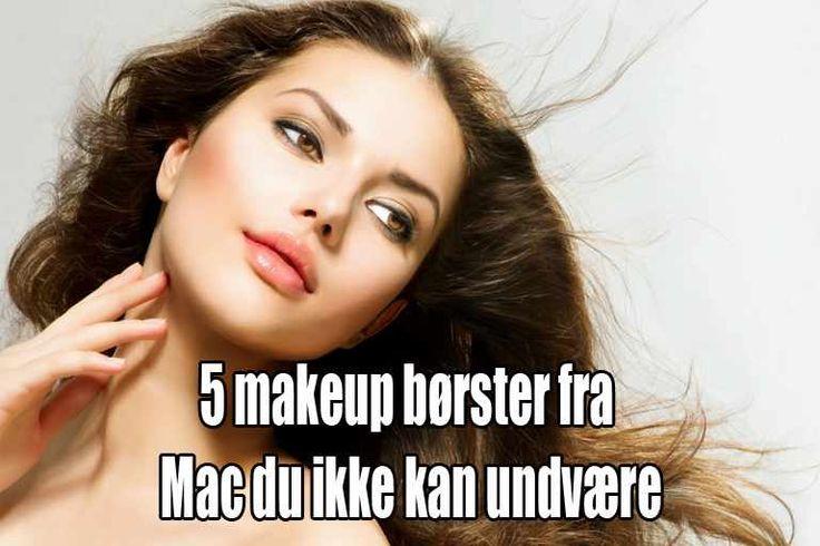 Se hvorfor Makeup børsterne fra Mac er nogle af de mest populære børster på markedet - og se samtidigt hvilke 5 makeup børster vi ikke mener du kan undvære.  #mac makeup børster #mac makeup pensler