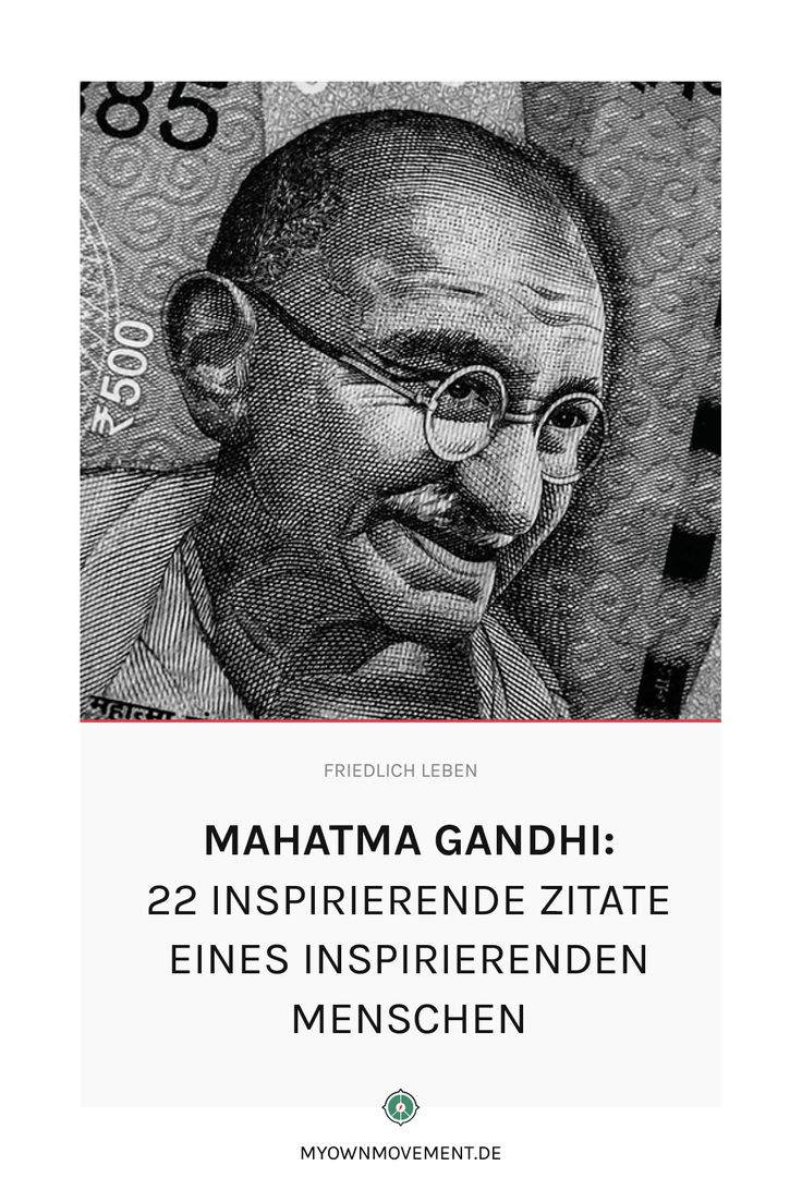 Mahatma Gandhi: 22 inspirierende Zitate eines inspirierenden Menschen – MY OWN MOVEMENT | Eine glückliche Welt beginnt in dir.