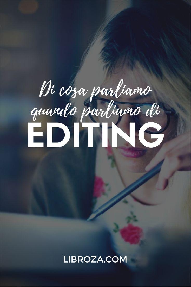 Di cosa parliamo quando parliamo di editing - Libroza