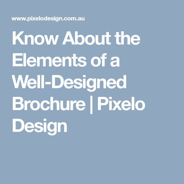 Know About the Elements of a Well-Designed Brochure | Pixelo Design