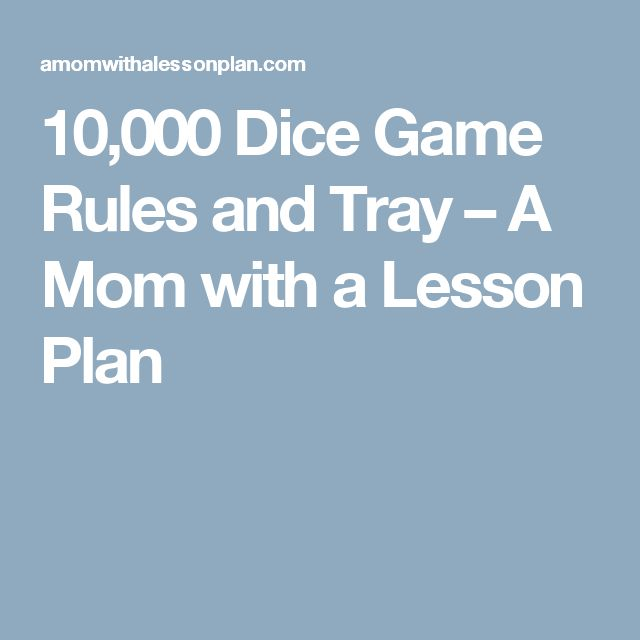 10,000 Dice Game Rules and Tray – A Mom with a Lesson Plan
