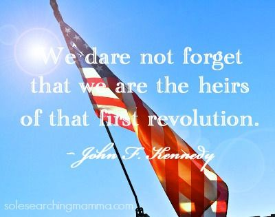 "John F. Kennedy Quote-""We dare not forget that we are the heirs of that first revolution."""