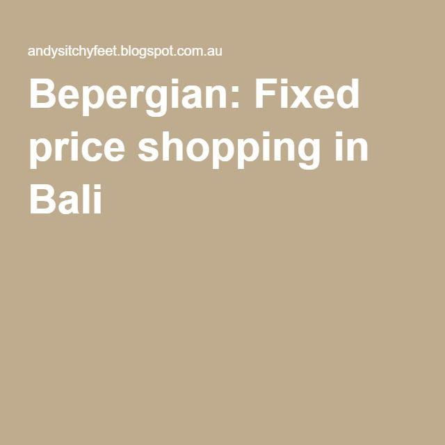 Bepergian: Fixed price shopping in Bali