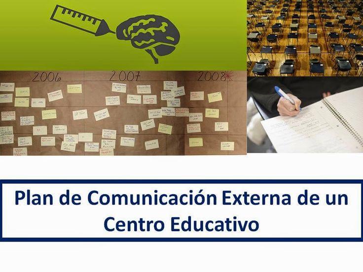 FORMACIÓN Y TICs: Plan de Comunicación Externa de un Centro Educativo. #REDucacion @hangelagonzalez