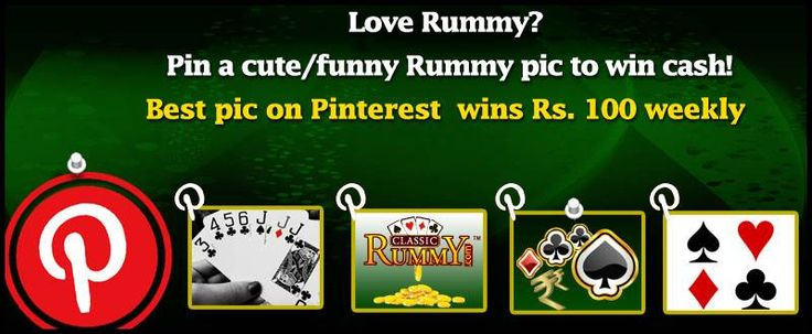 "PIN TO WIN!!! We love our players and want them to win and enjoy even more!  All you need to do is:  * Like us on Facebook * Go to http://pinterest.com/classicrummy/ * Follow us on Pinterest * Find any rummy(including Classic Rummy images) image and pin it * Once this is done you will find a button to ""send"" it on the top right of the image * Click on that and send to Classic Rummy on Pinterest  Player of Best image of the week will get Rs.100/-"