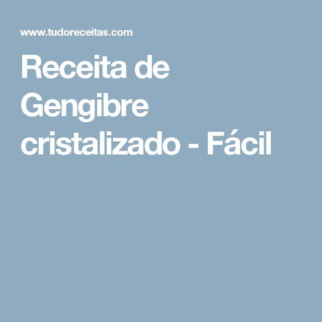 Receita de Gengibre cristalizado - Fácil