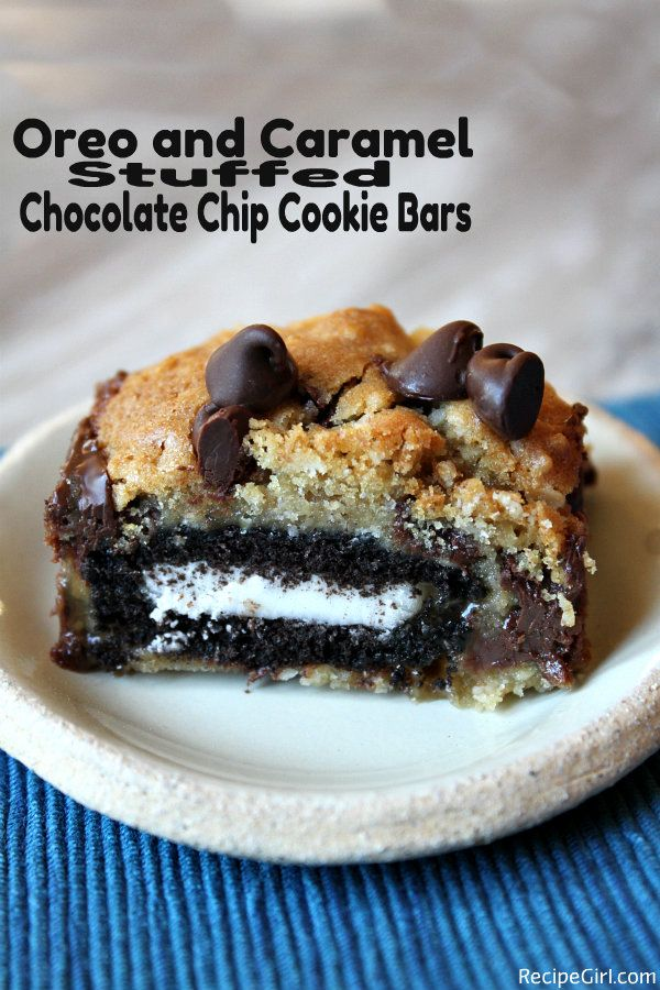 Oreo and Caramel Stuffed Chocolate Chip Cookie Bars (I made these and while they were still warm I put a scoop of vanilla ice cream on top. Pure yumminess!)