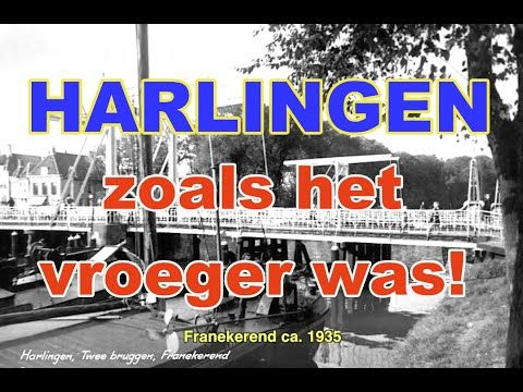 Oud Harlingen Harlingen (jaartal: 2010 tot h) - Films SERC