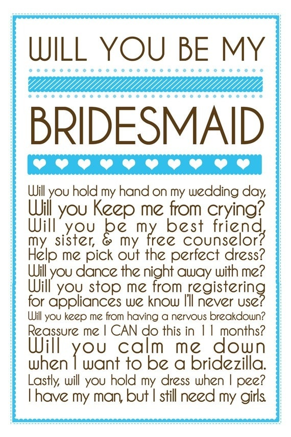 will you be my bridesmaid? Quotes to hang in our maid section of the store