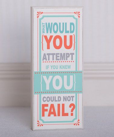 This Orange &  'What Would You Attempt' Sign is perfect! #zulilyfinds