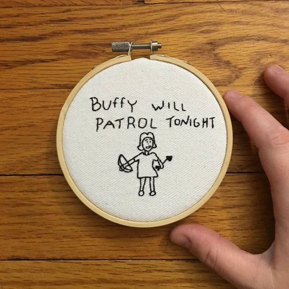 Buffy Will Patrol Tonight, Buffy Summers Quote, Buffy Summers Embroidery, Buffy the Vampire Slayer, Rupert Giles, Buffy Quote, BTVS From one of the best Buffy episodes, this stitch of Giles drawing is perfect for any fan!   +Ready to ship! +Hand stitched onto white cotton by me +Comes displayed in a 4 inch (shown in photos) or 6 inch wood hoop   SIMILAR ITEMS: