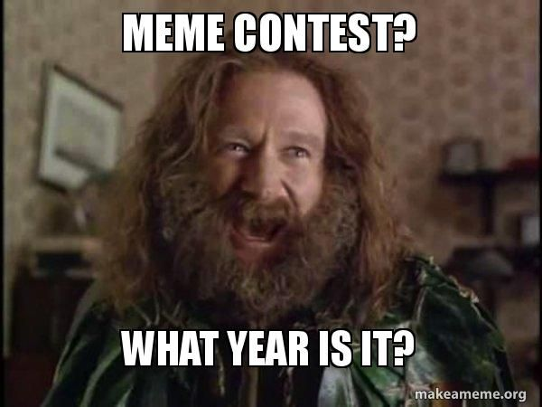 1 The Participants Must Dm Us A Crazy Meme On Our Fb Page And Instagram Page 2 Tag Maximum Friends Increase Your Chanc What Year Is It Memes Make Me Laugh