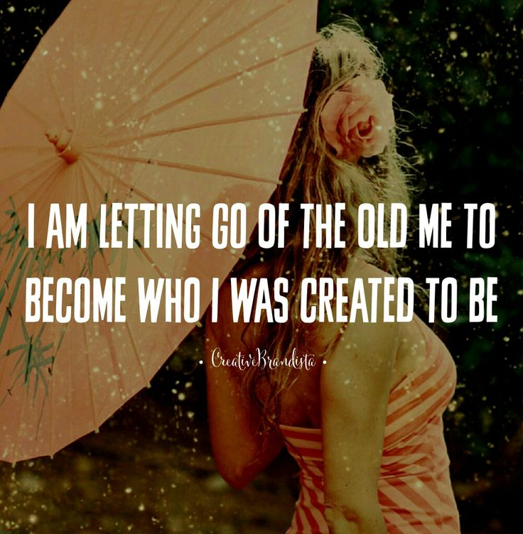 I am letting go of the old me to become who I was created to be. April Williams Creative Momista of Creative Brandista. Affirmation. Quote. Mantra.