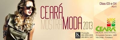 Vai começar o Ceará Mostra Moda 2013.