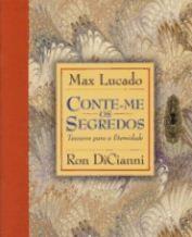Livro Conte-me os Segredos (Max Lucado – Ron DiCianni)
