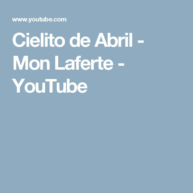 Cielito de Abril - Mon Laferte - YouTube