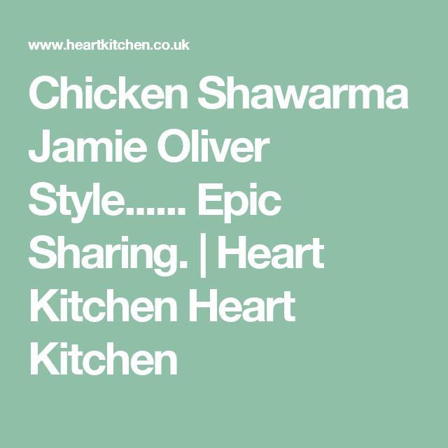 Chicken Shawarma Jamie Oliver Style...... Epic Sharing. | Heart Kitchen Heart Kitchen
