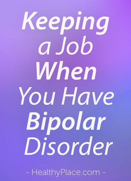 """Maintaining a job when you have a mental illness like bipolar disorder can be tough but these tips can make it easier. More at Breaking Bipolar blog."" www.HealthyPlace.com"