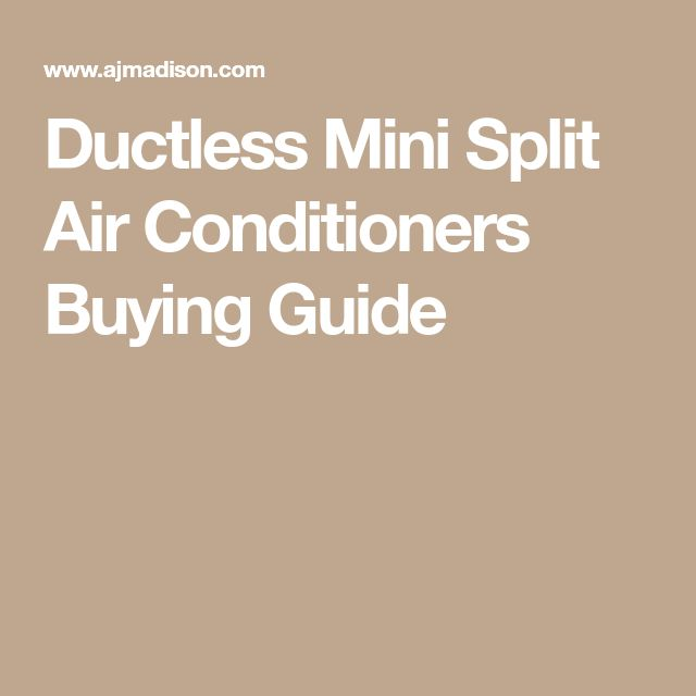 Ductless Mini Split Air Conditioners Buying Guide