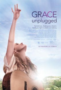 Grace Unplugged (2013) MUST SEE FILM!! WILL BE IN THEATERS OCTOBER 4TH!! TAKE THE WHOLE FAMILY! !!!!!