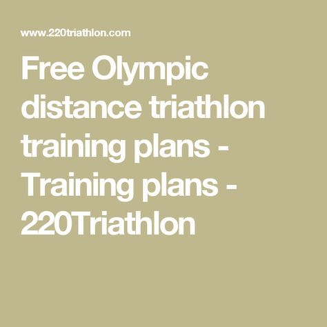 Free Olympic distance triathlon training plans - Training plans - 220Triathlon