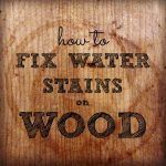 How to Remove Water Rings From Wood Tables & Surfaces – Part 1